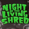 Night of the Living Shred