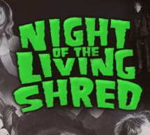 Night of the Living Shred – 2012