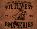 SOUTHWEST BMX SERIES